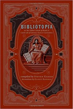 Bibliotopia Or, Mr. Gilbar's Book of Books & Catch-all of Literary Facts And Curiosities: Steven Gilbar: Amazon.com: Books