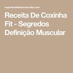 Receita De Coxinha Fit - Segredos Definição Muscular