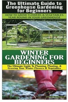 The Ultimate Guide to Greenhouse Gardening for Beginners Winter Gardening For Beginners Gardening Box Set Volume 5 *** Learn more by visiting the image link. Greenhouse Gardening, Winter Flowers, Garden Boxes, Growing Flowers, Gardening For Beginners, Winter Garden, Booklet, How To Plan, Learning