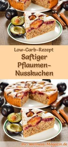Saftiger Low Carb Pflaumen-Nusskuchen - Rezept ohne Zucker - Recipe for Low Carb Plum Nut Cake: The low-carb, low-calorie cake is prepared without sugar and cor - Low Calorie Cake, No Calorie Foods, Low Carb Desserts, Protein Desserts, Nut Recipes, Low Carb Recipes, Baking Recipes, Cake Recipes, Dieta Paleo