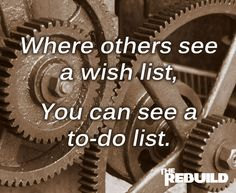 People spend so much time talking themselves out of achieving their goals. Next time you look at a wish list of things you want to do, consider it a to-do list of things you are going to do.