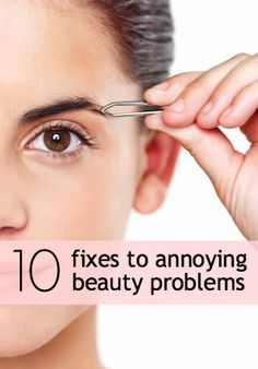 10 fixes to the the most annoying beauty problems