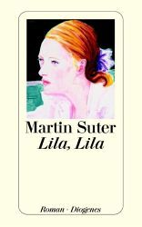 Martin Suter: Lila, Lila