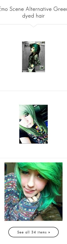 """Emo Scene Alternative Green dyed hair"" by shelbybauer ❤ liked on Polyvore featuring hair, people, girls, accessories, hair accessories, photos, boys, site models, green hair and scene hair"