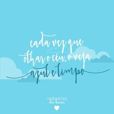 #recadodobem: Hoje é o dia para olhar o céu e vê-lo claro como sua vida deve ser. Deixe a bagagem para trás e aproveite a vista!