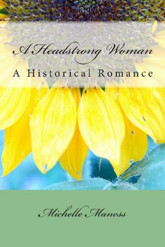 A Headstrong Woman Historical Women, Historical Romance, Love Her, Pineapple, Bloom, Fruit, Loneliness, God, Running