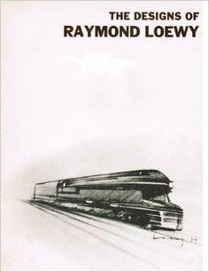 THE DESIGNS OF RAYMOND LOEWY.: Raymond. Loewy: Amazon.com: Books