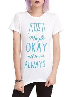 The Fault In Our Stars Okay Always Girls T-Shirt | Hot Topic