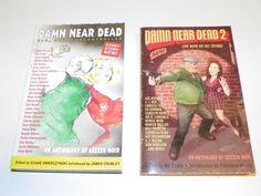DAMN NEAR DEAD #1 & #2: ANTOLOGY OF GREEZER NOIR PULP FICTION SHORT STORIES