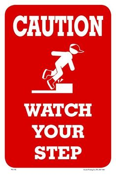 "Caution Watch Your Step 12""X18"" Aluminum/PVC Sign"