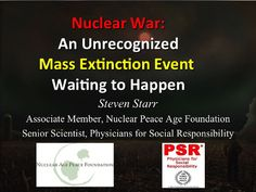 Nuclear War: An Unrecognized Mass Extinction Event Waiting to Happen