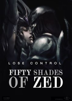 Fifty Shades of Zed by ptcrow on DeviantArt