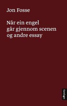 Jon Fosse Når ein engel går gjennom scenen og andre essay #Samlaget Literature, Novels, Poetry, Letter, Literatura, Poetry Books, Poem, Fiction, Poems