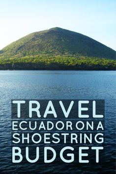 Want to know where to go, what to eat, and where to sleep to travel Ecuador on a shoestring budget?