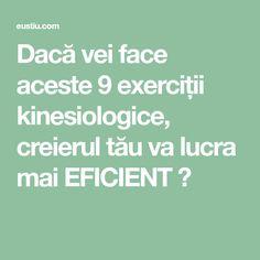 Dacă vei face aceste 9 exerciții kinesiologice, creierul tău va lucra mai EFICIENT ⋆ Yoga, Good To Know, Natural Remedies, Mai, Health, Pandora, Sport, Medicine, Deporte
