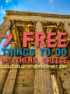 7 free things to do to stay on budget when you're visiting Athens, Greece.