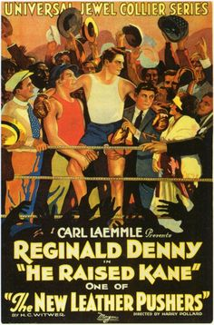 Reginald Denny - He Raised Kane..... 1923