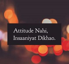 ham to atitude bhi dukhatale he jahan dikhana ho Ego Quotes, Lines Quotes, Strong Quotes, Attitude Quotes, Islamic Love Quotes, Islamic Inspirational Quotes, Girly Quotes, Funny Quotes, Sandeep Maheshwari Quotes