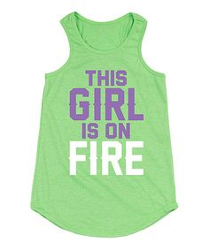 Loving this Lime 'This Girl is on Fire' Racerback Tank - Girls on #zulily! #zulilyfinds