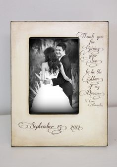 Thank you for Raising your son to be the Man of my Dreams. Mother of the Groom GIft Wedding 4x6 Picture Frame Keepsake. $41.50, via Etsy.