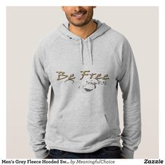 Men's Grey Fleece Hooded Sweatshirt w/Be Free - Stylish Comfortable And Warm Hooded Sweatshirts By Talented Fashion & Graphic Designers - #sweatshirts #hoodies #mensfashion #apparel #shopping #bargain #sale #outfit #stylish #cool #graphicdesign #trendy #fashion #design #fashiondesign #designer #fashiondesigner #style