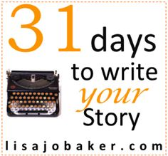 31 days to write your story {day 1} you actually are a writer via lisajobaker.com