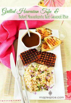 Grilled Hawaiian Tofu with Baked Macadamia Nut & Coconut Brown Rice | Maple ♥ Spice | Bloglovin'