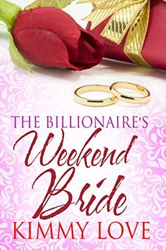 The Billionaire's Weekend Bride by Kimmy Love http://www.amazon.com/dp/B0182PKQIA/ref=cm_sw_r_pi_dp_RMWuwb121P46T