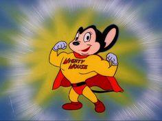 Super Ratón (Mighty Mouse). Lo vi más en historietas que en la tele, aunque en los 80s vi la versión de Filmation que no me gustó mucho. Igual, un personaje memorable.