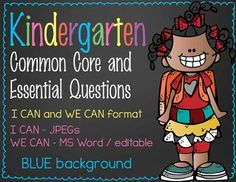 K Common Core Standard and Essential Question posters - Standard at the TOP and Essential Questions at the BOTTOM Cute graphics by Melonheadz Purchase at Teachers Pay Teachers STore: ARTrageous FUN