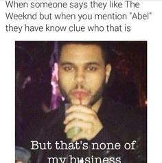"The Weeknd<<< The typo tho. ""They have know clue who that is"". Makes me laugh even harder."