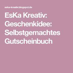 EsKa Kreativ: Geschenkidee: Selbstgemachtes Gutscheinbuch