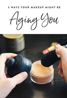 5 Ways Your Makeup Might Be Aging You via @PureWow