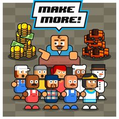 Make more !!!!!!!!!!!!!!!