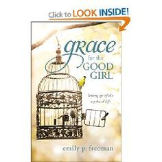 Grace For The Good Girl by Emily Freeman.  Such a refreshing read for anyone either raised in the church or toeing the line of enjoying moralism and it's successes over the pure, free grace of Christ.  So.  Good.
