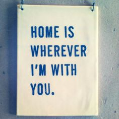plaque screenprinted text home is wherever im with you.  MADE TO ORDER via Etsy