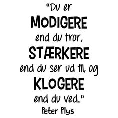 Husk dette du er mere værd end folk tror The Words, Great Quotes, Inspirational Quotes, Inspiring Sayings, Qoutes, Life Quotes, Word Puzzles, Me On A Map, Good Advice