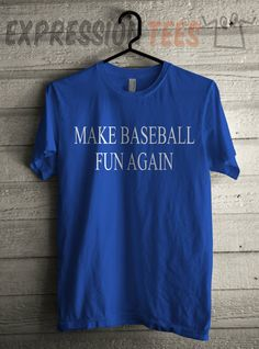 Men's Make Baseball Fun Again Shirt Unisex Adult Summer Graphic T-Shirt #1370 by Expression Tees Trending Clothing / Apparel USA Seller