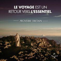 """""""Le voyage est un retour vers l'essentiel"""" Proverbe Tibetain #InCitationauVoyage #WorldQuote #voyage #QuoteAndTravel"""