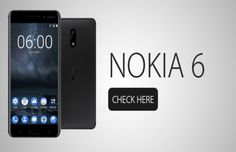 Nokia 6 Specifications, Price and Expected Launch Date In India
