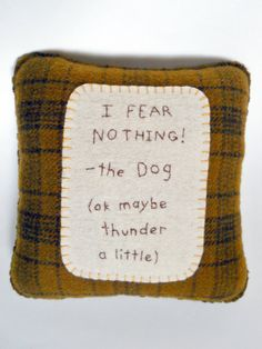 Dog Pillow  Funny Novelty Throw Pillow  I Fear by ThePineappleCatz, $25.00