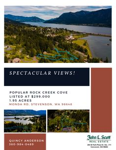 Real Estate for Sale: $299,000-1.95 Acres in Stevenson, WA! An idyllic Stevenson location offering an iconic view of the Bridge of the Gods spanning the Columbia River, just a minutes walk to all the hot spots. This property is perfectly cradled between Skamania Lodge & Downtown Stevenson. It's within the city limits & Zoned R3, which allows a variety of residential uses as well as commercial possibilities. Water, sewer, power available. Quincy Anderson (360) 984-0489, John L Scott