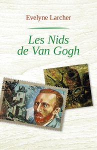 """Un premier roman très réussi : """"Les nids de Van Gogh"""" d'Evelyne Larcher..."""