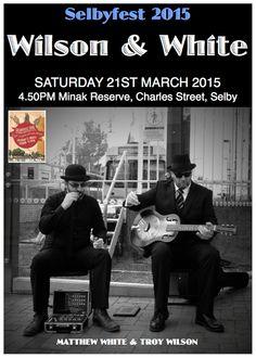 Wilson & White (4.50-5.35PM SATURDAY 21ST MARCH 2015). Selbyfest Festival, Minak Reserve, Charles Street, Selby.