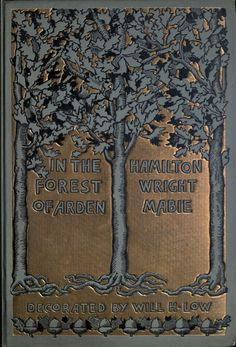 """≈ Beautiful Antique Books ≈  Hamilton Wright Mabie 1903 """"In the Forest of Arden"""""""