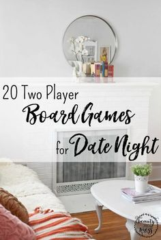 20 ideas for Two player board games to play on your date night!  Instead of turning on the television and mindlessly watching TV together in silence, turn it off and break out a board game. A fun game can reconnect you and your spouse.You can talk with one another and grow your relationship. Date nights are that important. Try it this Valentine's Day Weekend!