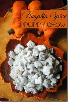 Pumpkin Spice Puppy Chow- It would be cool to add some candy corn or the candy pumpkins & festive sprinkles too!