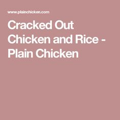Cracked Out Chicken and Rice - Plain Chicken