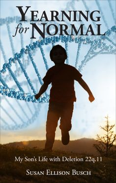 A book about raising a son with Deletion 22q.11. He is now 30 years old. He was diagnosed in his early teens. This book takes the reader on our journey from birth to the present. It is full of adventure, peril, and love.