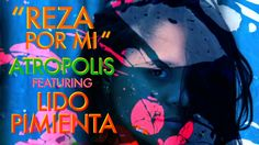 Reza Por Mi Feat. Lido Pimienta - Atropolis :: Music Video